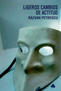 Ligeros cambios de actitud. Razvan Petrescu.