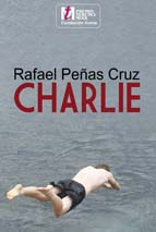 Charlie. Rafael Peñas Cruz. Editorial Egales. V Premio Terenci Moix.