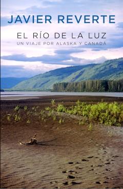El río de la luz. Un viaje por Alaska y Canadá