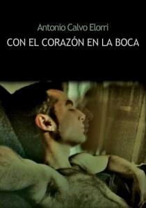Con el corazón en la boca. Antonio Calvo Elorri.