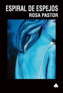 Espiral de espejos, de Rosa Pastor