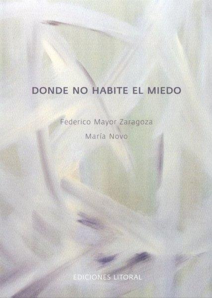 Donde no habite el miedo, de Federico Mayor Zaragoza y María Novo