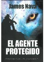 El Agente Protegido, de James Nava