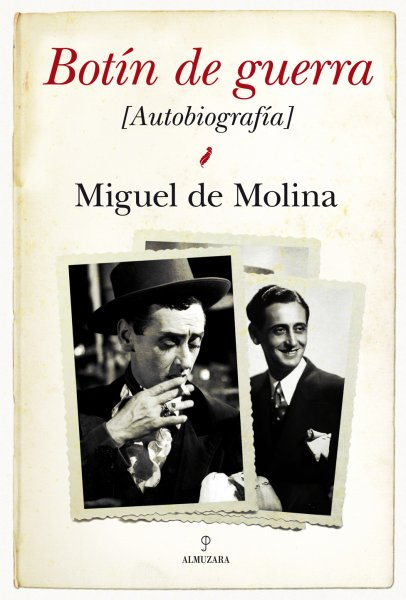 Botín de guerra, la autobiografía de Miguel de Molina
