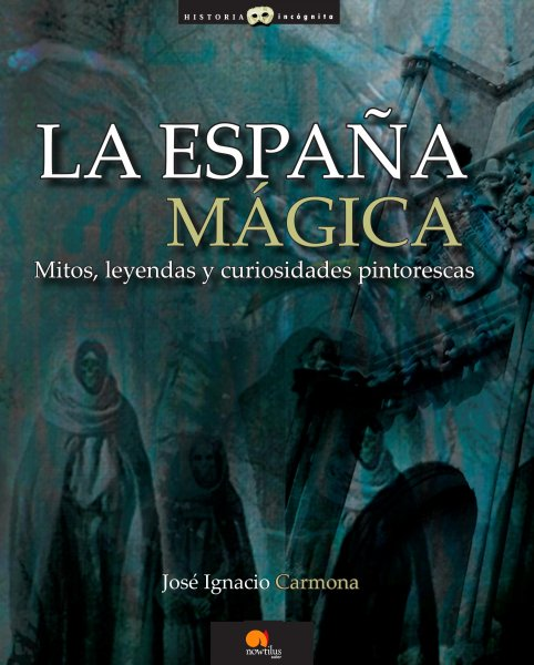 La España mágica, de José Ignacio Carmona