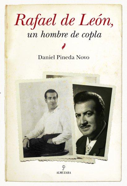 Rafael de León: un hombre de copla,  de Daniel Pineda Novo