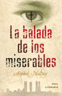 La balada de los miserables, de Aníbal Malvar