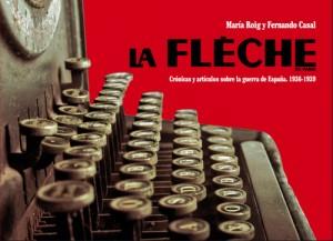 La Flèche.Crónicas y artículos de la guerra de España, de Fernando Casal y María Roig