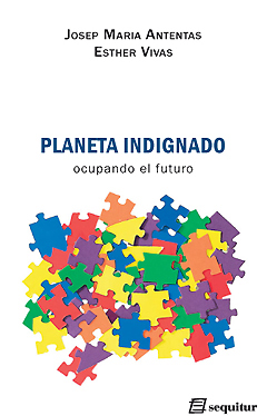 Planeta indignado, de Josep Maria Antentas y Esther Vivas
