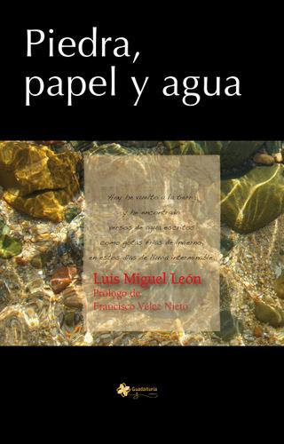 Piedra, papel y agua, de Luis Miguel Leon