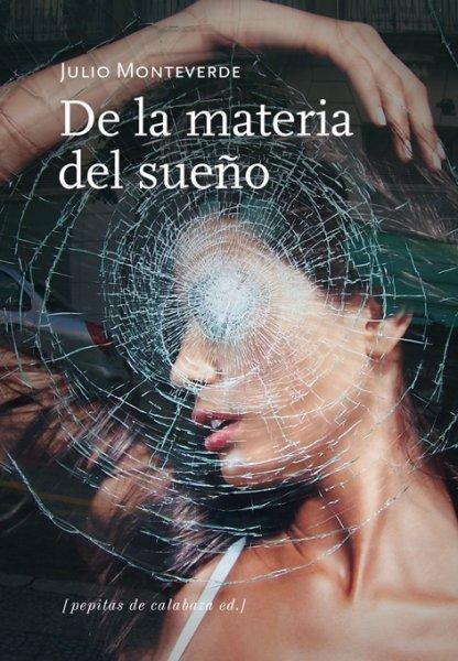De la materia del sueño, de Julio Monteverde