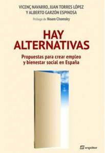 Hay alternativas. Propuestas para crear empleo y bienestar en España