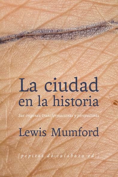La ciudad en la historia, de Lewis Mumford
