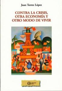 Contra la crisis, otra economía y otra forma de vivir