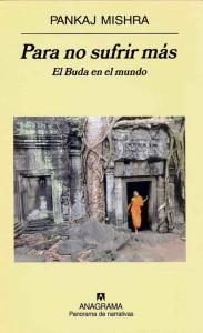 Para no sufrir más. El Buda en el mundo, de Pankaj Mishra