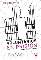 Voluntarios en prisión. Ciudadanía en la sombra