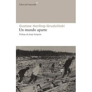 Un mundo aparte. Gustaw Herling-Grudzinski.