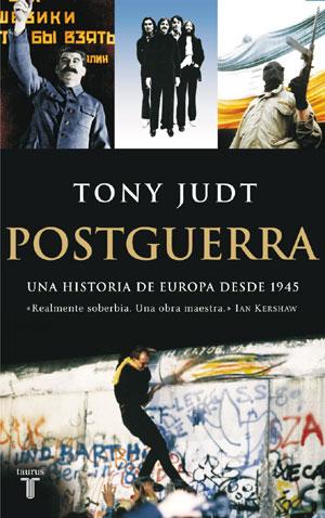 Postguerra. Una historia de Europa desde 1945, de Tony Judt