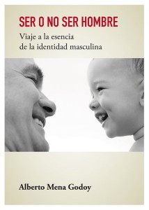 Ser o no ser hombre, de Alberto Mena Godoy