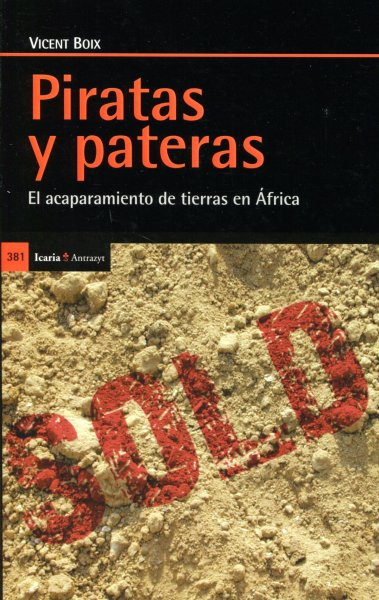 Piratas y pateras. Acaparamiento de tierras en África