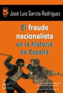 El fraude nacionalista en la historia de España, de Jose Luis García Rodríguez