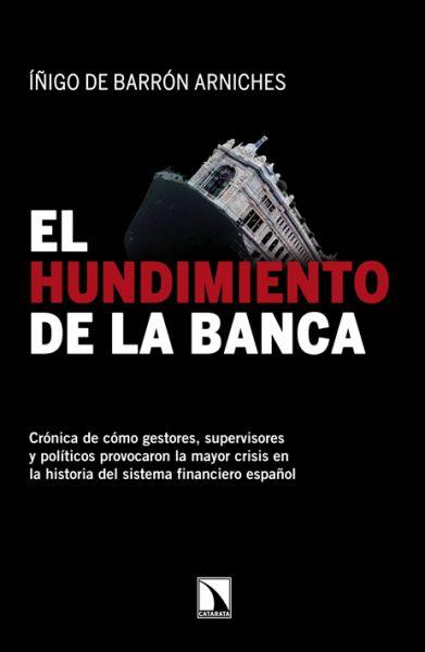 El hundimiento de la banca, de Íñigo de Barrón Arniches