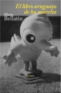 El libro uruguayo de los muertos, de Mario Bellatin