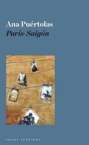 París-Saigón. Ana Puértolas.