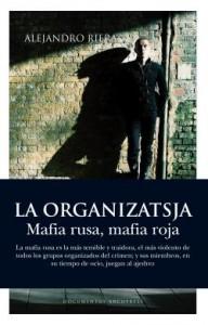 La Organizatsja. Mafia rusa,mafia roja; de Alejandro Riera