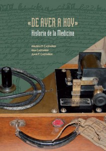 De ayer a hoy. Historia de la Medicina, de Anuska P. Castañer, Ana Castañer y Juan P. Castañer