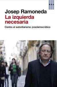 La izquierda necesaria, de Josep Ramoneda
