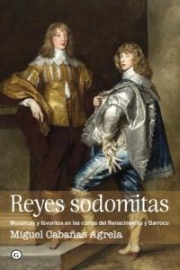 Reyes sodomitas, de Miguel Cabañas Agrela