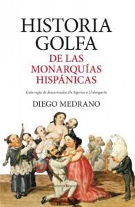 Historia golfa de las monarquías hispánicas.De Sigerico a Urdangarín