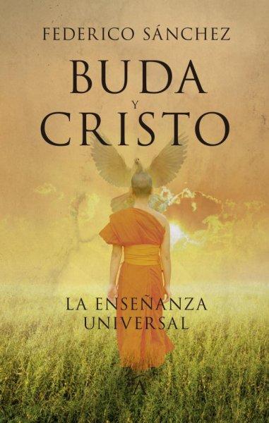 Buda y Cristo. La enseñanza universal, de Federico Sánchez