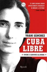 Cuba Libre, de Yoanis Sánchez