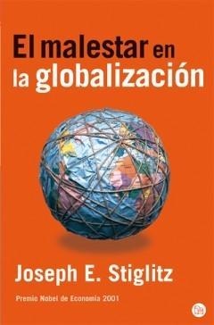El malestar de la globalización, de Joseph E. Stiglitz