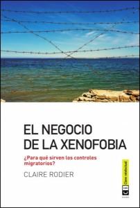 El negocio de la xenofobia, de Claire Rodier