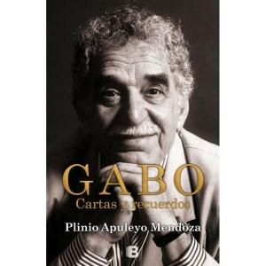GABO. Cartas y recuerdos, de Plinio Apuleyo Mendoza