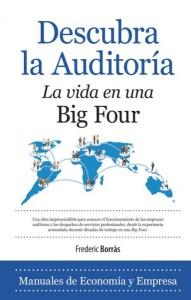 Descubra la auditoría. La vida en una Big Four, de Frederic Borrás