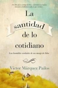 La santidad de lo cotidiano, de Víctor Márquez Pailos