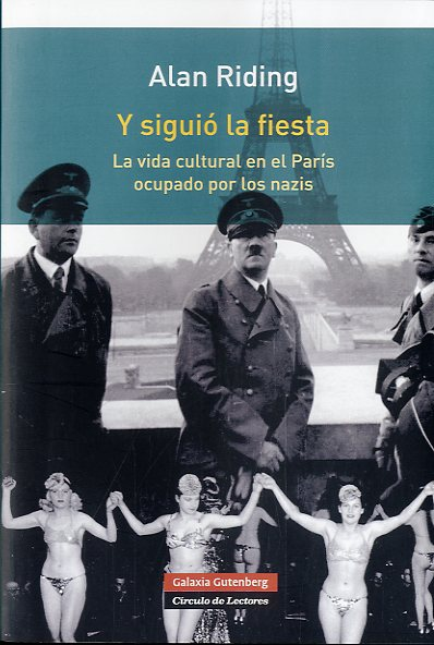 Y siguió la fiesta, de Alan Riding