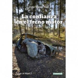 La confianza en el freno motor, de Víctor Manuel Ruiz