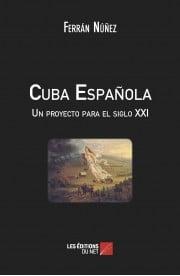 Cuba Española. Un proyecto para el siglo XXI, Ferrán Núñez