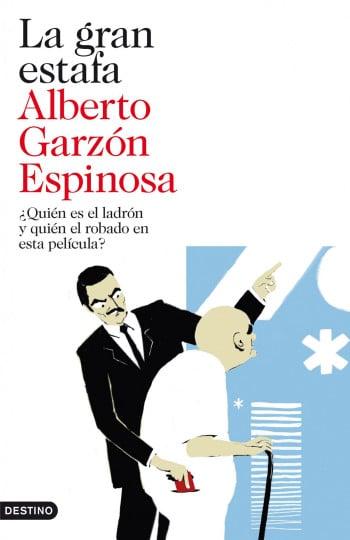 La gran estafa, de Alberto Garzón