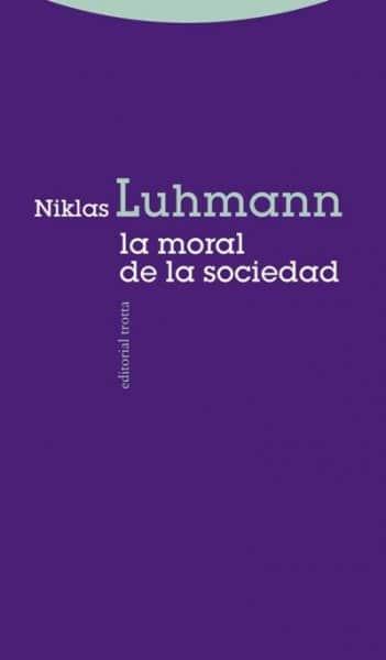 La moral de la sociedad, de Niklas Luhmann