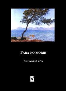 Para no morir, de Benjamín León