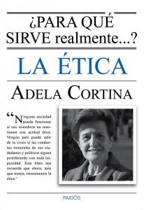 ¿Para qué sirve realmente la ética?, de Adela Cortina