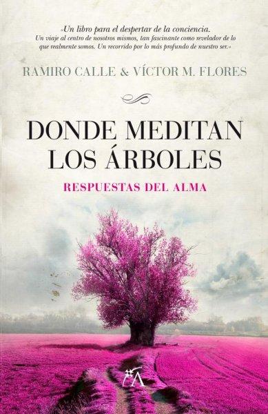 Donde meditan los árboles, de Ramiro Calle y Víctor M. Flores