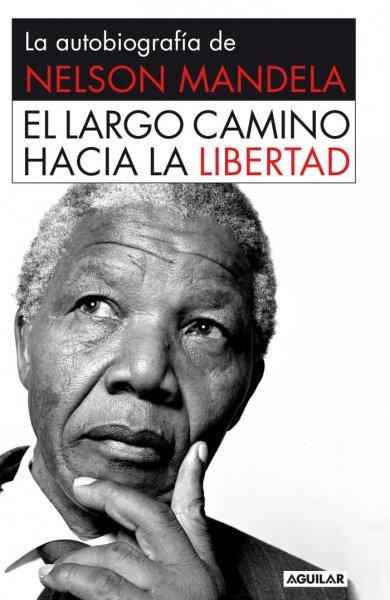 El largo camino hacia la libertad, de Nelson Mandela