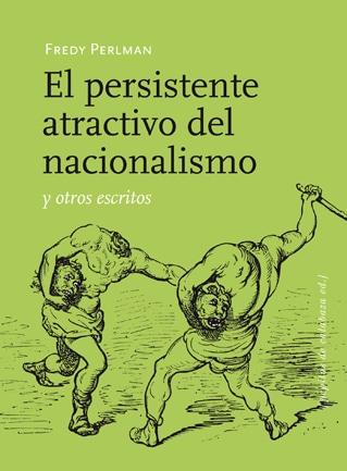 El persistente atractivo del nacionalismo, de Fredy Perlman